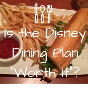 Is the Disney Dining Plan -Worth It--